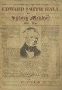Edward Smith Hall and the Sydney Monitor