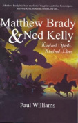 Matthew Brady and Ned Kelly