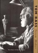 Tom Bass: Totem Maker