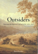 Outsiders: Tales from the Supreme Court of NSW, 1824-1836 (Macquarie Law Monographs