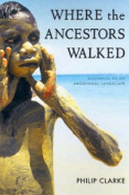 Where the Ancestors Walked