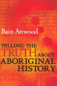 Telling the Truth About Aboriginal History
