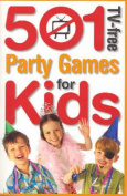 501 TV-free Party Games for Kids