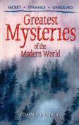 Greatest Mysteries of the Modern World