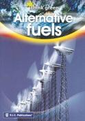 Think Green: Alternative Fuels