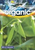 Think Green: Go Organic