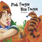 Pink Tongue, Blue Tongue