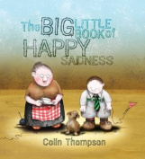 The Big Little Book of Happy Sadness