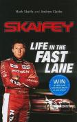 Skaifey: Life in the Fast Lane