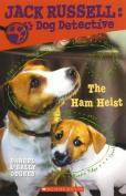 The Ham Heist