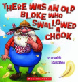 There Was an Old Bloke Who Swallowed a Chook