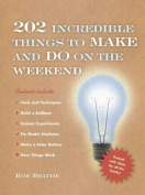 202 Incredible Things to Make and Do