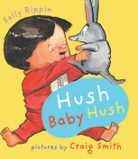 Hush Baby Hush [Board book]