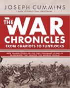 The War Chronicles From Chariots to Flintlocks