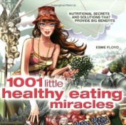 1001 Healthy Eating Miracles