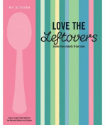 My Kitchen: Love the Leftovers
