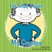 I'm Glad You're My Grandpa