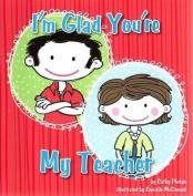 I'm Glad You're My Teacher