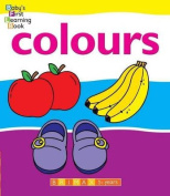 Colours (Baby's First Learning) [Board book]