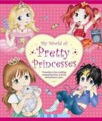 My World of Pretty Princesses
