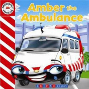 Emergency Vehicles - Amber the Ambulance [Board book]