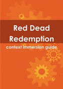 Red Dead Redemption Context Immersion Guide