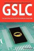 Giac Security Leadership Certification (Gslc) Exam Preparation Course in a Book for Passing the Gslc