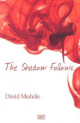 The shadow follows