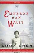 Emperor Can Wait