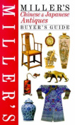 Miller's Chinese and Japanese Antiques Buyer's Guide