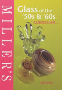 Miller's Glass of the '50s and '60s