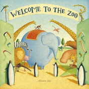 Welcome to the Zoo [Board book]