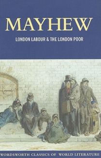 London Labour and the London Poor (Wordsworth Classics of World Literature)