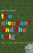 The Elephant and the Twig