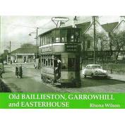 Old Baillieston, Garrowhill and Easterhouse