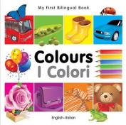 My First Bilingual Book - Colours [Board book]