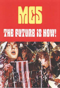 MC5: The Future Is Now!