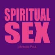 Sex Tips: Spiritual Sex