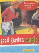 Good Garden Magic