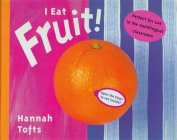 I Eat Fruit! (Things I Eat!)