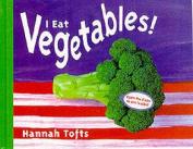 I Eat Vegetables