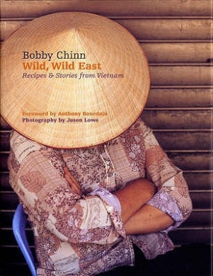 Wild, Wild East: Recipes and Stories from Vietnam