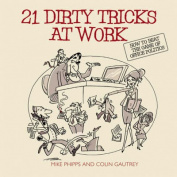 21 Dirty Tricks at Work