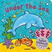 Under the Sea (Super Sparkles) [Board book]