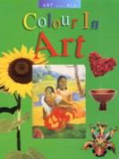 Colour in Art (Art for All S.)