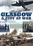 Glasgow: A City at War