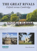 The Great Rivals Oxford Versus Cambridge