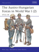The Austro-Hungarian Forces in World War I