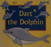 Dart the Dolphin
