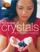 The Power of Crystals and Crystal Healing